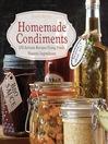 Homemade Condiments (eBook): Artisan Recipes Using Fresh, Natural Ingredients