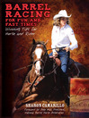 Barrel Racing for Fun and Fast Times (eBook): Winning Tips for Horse and Rider
