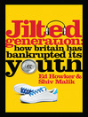 Jilted Generation (eBook): How Britain Has Bankrupted Its Youth