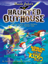 Uncle John's the Haunted Outhouse Bathroom Reader for Kids Only! (eBook): Science, History, Horror, Mystery, and...Eerily Twisted Tales