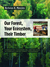 Our Forest, Your Ecosystem, Their Timber (eBook): Communities, Conservation, and the State in Community-Based Forest Management