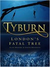 Tyburn (eBook): London's Fatal Tree