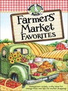 Farmers' Market Favorites (eBook): Homegrown Recipes, Crafty Ideas for Vintage Finds and Tips for Market Shopping!