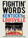 Fightin' Words (eBook): Kentucky vs. Louisville