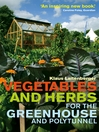 Vegetables and Herbs for the Greenhouse and Polytunnel (eBook)