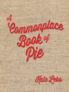 A Commonplace Book of Pie (eBook)