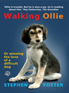 Walking Ollie (eBook): Or Winning the Love of a Difficult Dog