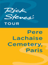 Rick Steves' Tour (eBook): Pere Lachaise Cemetery, Paris