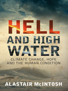 Hell and High Water (eBook): Climate Change, Hope and the Human Condition
