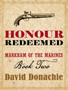 Honour Redeemed (eBook): Markham of the Marines Series, Book 2