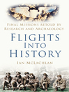Flights into History (eBook): Final Missions Retold by Research and Archaeology