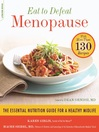 Eat to Defeat Menopause (eBook): The Essential Nutrition Guide for a Healthy Midlife—with Over 130 Recipes