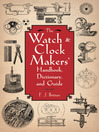 The Watch & Clock Makers' Handbook, Dictionary, and Guide (eBook)