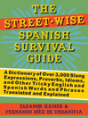 The Street-Wise Spanish Survival Guide (eBook): A Dictionary of Over 3,000 Slang Expressions, Proverbs, Idioms, and Other Tricky English and Spanish Words and Phrases Translated and Explained
