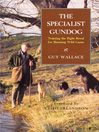 The Specialist Gundog (eBook): Training the Right Breed for Shooting Wild Game