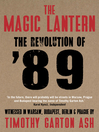 The Magic Lantern (eBook): The Revolution of '89 Witnessed in Warsaw, Budapest, Berlin and Prague
