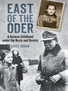 East of the Oder (eBook): A German Childhood Under the Nazis and Soviets