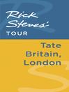 Rick Steves' Tour (eBook): Tate Britain, London