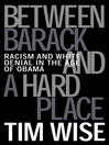 Between Barack and a Hard Place (eBook): Racism and White Denial in the Age of Obama