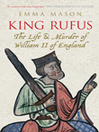 King Rufus (eBook): The Life and Mysterious Death of William II of England