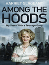 Among the Hoods (eBook): My Years with a Teenage Gang