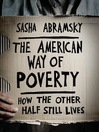 The American Way of Poverty (eBook): How the Other Half Still Lives