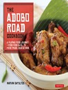 The Adobo Road Cookbook (eBook): A Filipino Food Journey—from Food Blog, to Food Truck, and Beyond