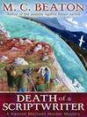 Death of a Scriptwriter (eBook): Hamish Macbeth Mystery Series, Book 14