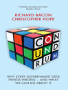 Conundrum (eBook): Why Every Government Gets Things Wrong: And What We Can Do About It