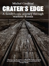 Crater's Edge (eBook): A Family's Epic Journey Through Wartime Russia
