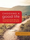 Choosing a Good Life (eBook): Lessons from People Who Have Found Their Place in the World