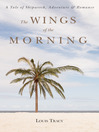 The Wings of the Morning (eBook): A Tale of Shipwreck, Adventure, and Romance