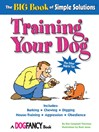 The Big Book of Simple Solutions (eBook): Training Your Dog