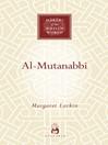 Al-Mutanabbi (eBook): The Poet of Sultans and Sufis