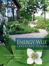 Energy-Wise Landscape Design (eBook): A New Approach for Your Home and Garden