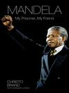 Mandela (eBook): My Prisoner, My Friend