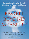 Profit Beyond Measure (eBook): Extraordinary Results through Attention to Process and People