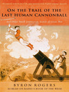 The Last Human Cannonball (eBook): And Other Small Journeys in Search of Great Men