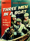 Three Men in a Boat...to say nothing of the dog (eBook): Three Men in a Boat Series, Book 1