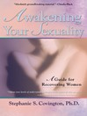 Awakening Your Sexuality (eBook): A Guide for Recovering Women