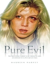 Pure Evil (eBook): How Tracie Andrews Murdered My Son, Decieved the Nation and Sentenced Me to a Life of Pain and Misery