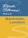 Rick Steves' Walk (eBook): Bankside, London