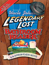 Uncle John's Legendary Lost Bathroom Reader (eBook)