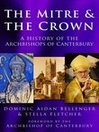 The Mitre and the Crown (eBook): A History of the Archbishops of Canterbury