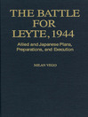 The Battle for Leyte, 1944 (eBook): Allied and Japanese Plans, Preparations, and Execution