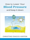 How to Lower Your Blood Pressure (eBook): And Keep It Down