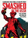 Smashed in the USSR (eBook): Fear, Loathing and Vodka on the Steppes