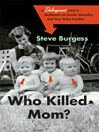 Who Killed Mom? (eBook): A Delinquent Son's Meditation on Family, Mortality, and Very Tacky Candles