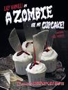 A Zombie Ate My Cupcake (eBook): 25 delicious weird cupcake recipes