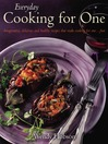 Everyday Cooking For One (eBook): Imaginative, delicious and healthy recipes that make cooking for one ...fun